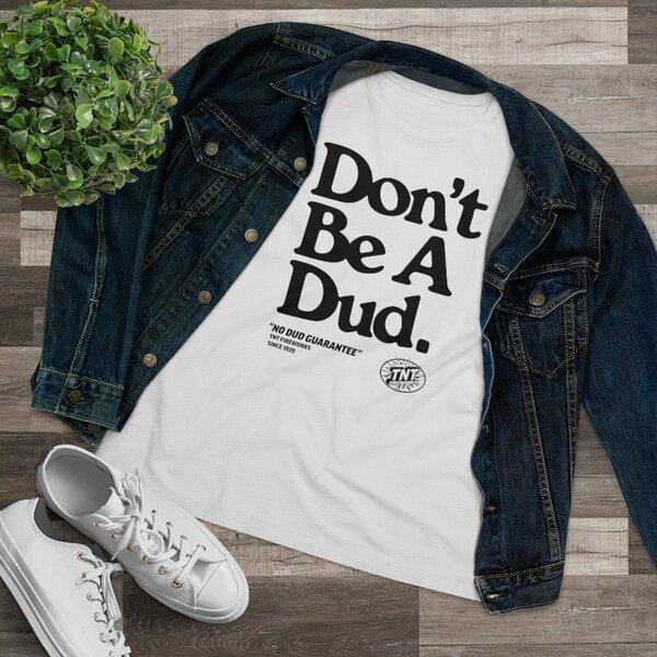 Firework TNT Merchandise Women's Don't Be A Dud T Shirt